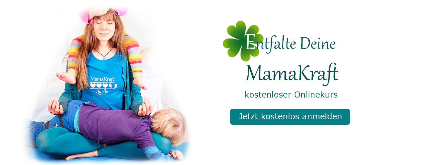 Kostenloser Onlinekurs Entfalte Deine Mama-Kraft